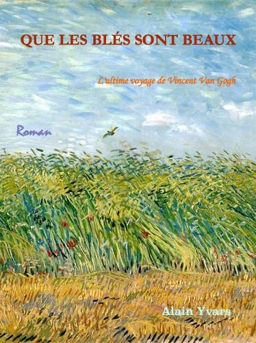 écriture, peinture, van gogh, quichottine, roman, Auvers